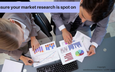 Ensure your market research is spot on